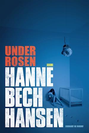 Under rosen af Hanne Bech Hansen