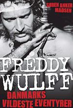 Freddy Wulff - Danmarks vildeste eventyrer af Søren Anker Madsen, Freddy Wulff