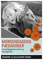 Morgendagens pædagoger af Dorte Kousholt, Bjørg Kjær, Anja Kastrup Jensen