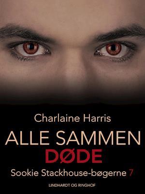 True Blood 7 - Alle sammen døde af Charlaine Harris
