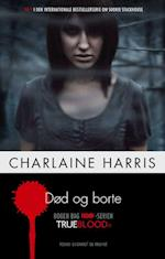Død og borte (Den internationale bestsellerserie om Sookie Stackhouse, nr. 9)