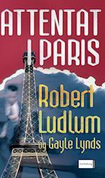 Attentat i Paris af Gayle Lynds, Robert Ludlum