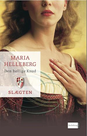 Slægten 1: Den hellige Knud af Maria Helleberg