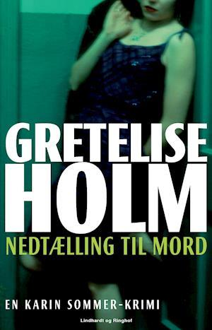 Nedtælling til mord af Gretelise Holm