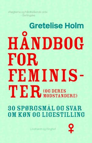 Håndbog for feminister (og deres modstandere) af Gretelise Holm