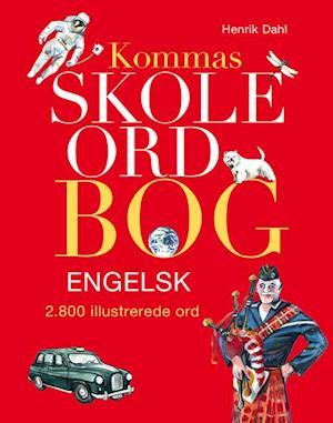 Kommas skoleordbog - engelsk af Henrik Dahl