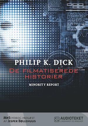 De filmatiserede historier - Minority Report af Philip K. Dick