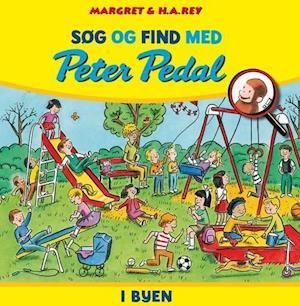 Søg og find med Peter Pedal i byen af Margret Rey, H.A. Rey