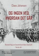 Og ingen ved, hvordan det går (Våben til København trilogien, nr. 1)