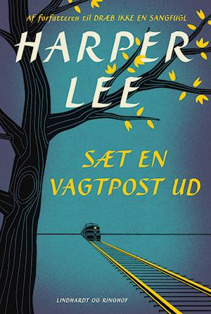 Sæt en vagtpost ud af Harper Lee