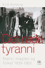 Det røde tyranni. Stalin, magten og folket 1879-1953