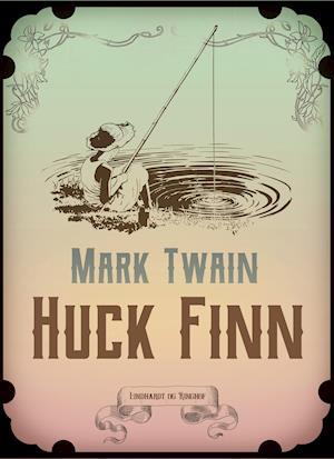 Huck Finn af Mark Twain