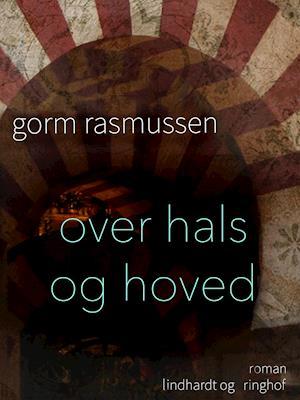 Over hals og hoved af Gorm Rasmussen Gorm Rasmussen