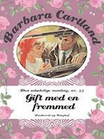 Gift med en fremmed af Barbara Cartland