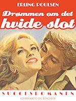 Drømmen om det hvide slot af Erling Poulsen