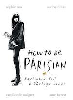 How to be Parisian - Kærlighed, Stil & Dårlige vaner