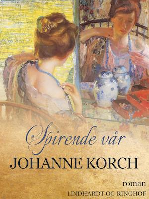 Spirende vår af Johanne Korch