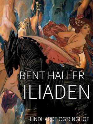 Iliaden af Bent Haller