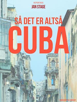 Så det er altså Cuba af Jan Stage