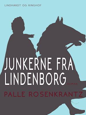 Junkerne fra Lindenborg af Palle Adam Vilhelm Rosenkrantz
