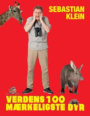 Verdens 100 mærkeligste dyr af Sebastian Klein