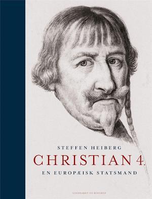 Christian 4. - en europæisk statsmand af Steffen Heiberg