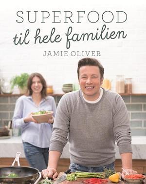 Superfood til hele familien af Jamie Oliver