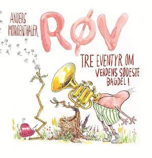 Røv - tre fantastiske eventyr om verdens sødeste bagdel af Anders Morgenthaler