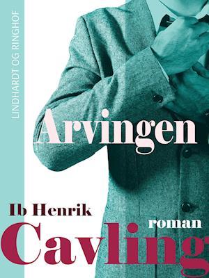 Arvingen af Ib Henrik Cavling