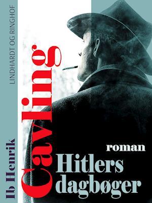 Hitlers dagbøger: Roman af Ib Henrik Cavling