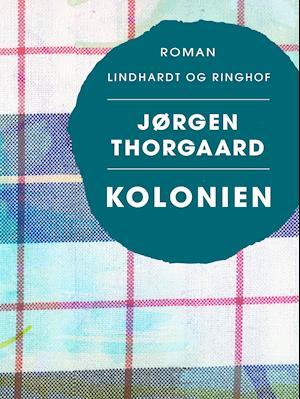 Kolonien af Jørgen Thorgaard