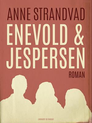 Enevold & Jespersen af Anne Strandvad