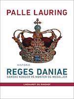 Reges Daniae: Danske konger på mønter og medaljer af Palle Lauring