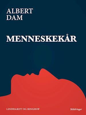 Menneskekår af Albert Dam