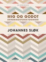 Mig og Godot. Erindringsforskydninger af Johannes Sløk