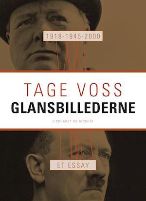 1918 - 1945 - 2000: glansbillederne : et essay af Tage Voss
