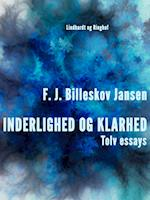 Inderlighed og Klarhed, Tolv essays af F. J. Billeskov Jansen