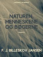 Naturen, Menneskene og Bøgerne af F. J. Billeskov Jansen