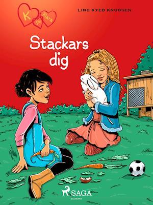 K för Klara 7 - Stackars dig af Line Kyed Knudsen