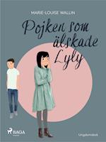 Pojken som älskade Lyly af Marie-Louise Wallin