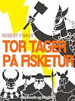 Tor tager på fisketur af Robert Fisker