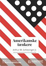 Amerikanske tænkere - Arthur M. Schlesinger jr.