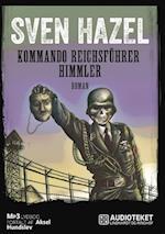 Kommando Reichsführer Himmler (Sven Hazels krigsromaner, nr. 9)