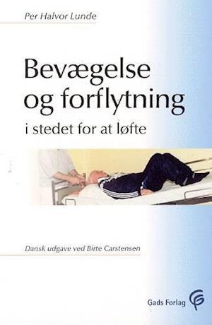 Bog, hæftet Bevægelse og forflytning - i stedet for at løfte af Per Halvor Lunde