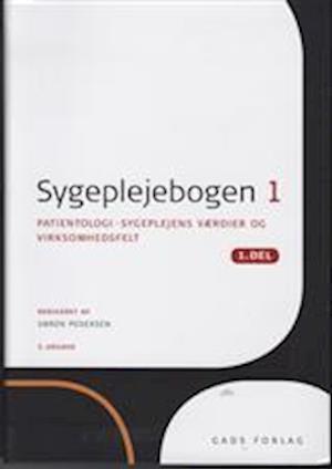 Bog, hæftet Sygeplejebogen. Patientologi - sygeplejens værdier og virksomhedsfelt af Søren Pedersen