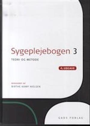 Sygeplejebogen. Teori og metode af red, Birthe Kamp Nielsen