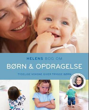 Helens bog om børn & opdragelse af Helen Lyng Hansen