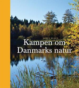 Kampen om Danmarks natur af Søren Olsen