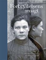 Forbrydelsens ansigt af Poul Duedahl, Gitte Bergendorff Høstbro, Peter Wodskou Christensen