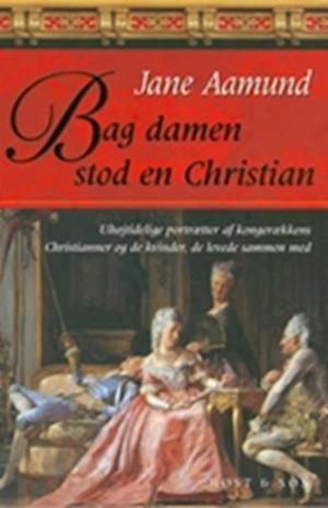 Bag damen stod en Christian af Jane Aamund